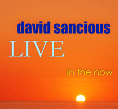 David Sancious, Live in the now